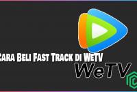 Cara Beli Fast Track di WeTV