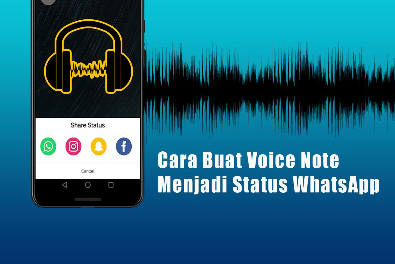 Cara Buat Voice Note Menjadi Status WhatsApp