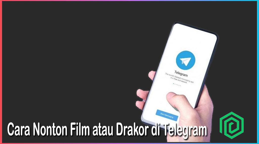 Cara Nonton Film atau Drakor di Telegram