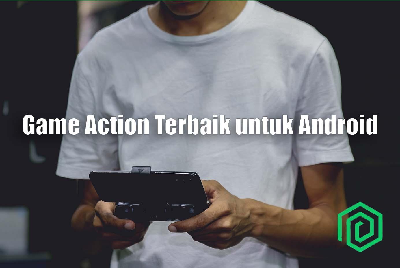 Game Action Terbaik untuk Android