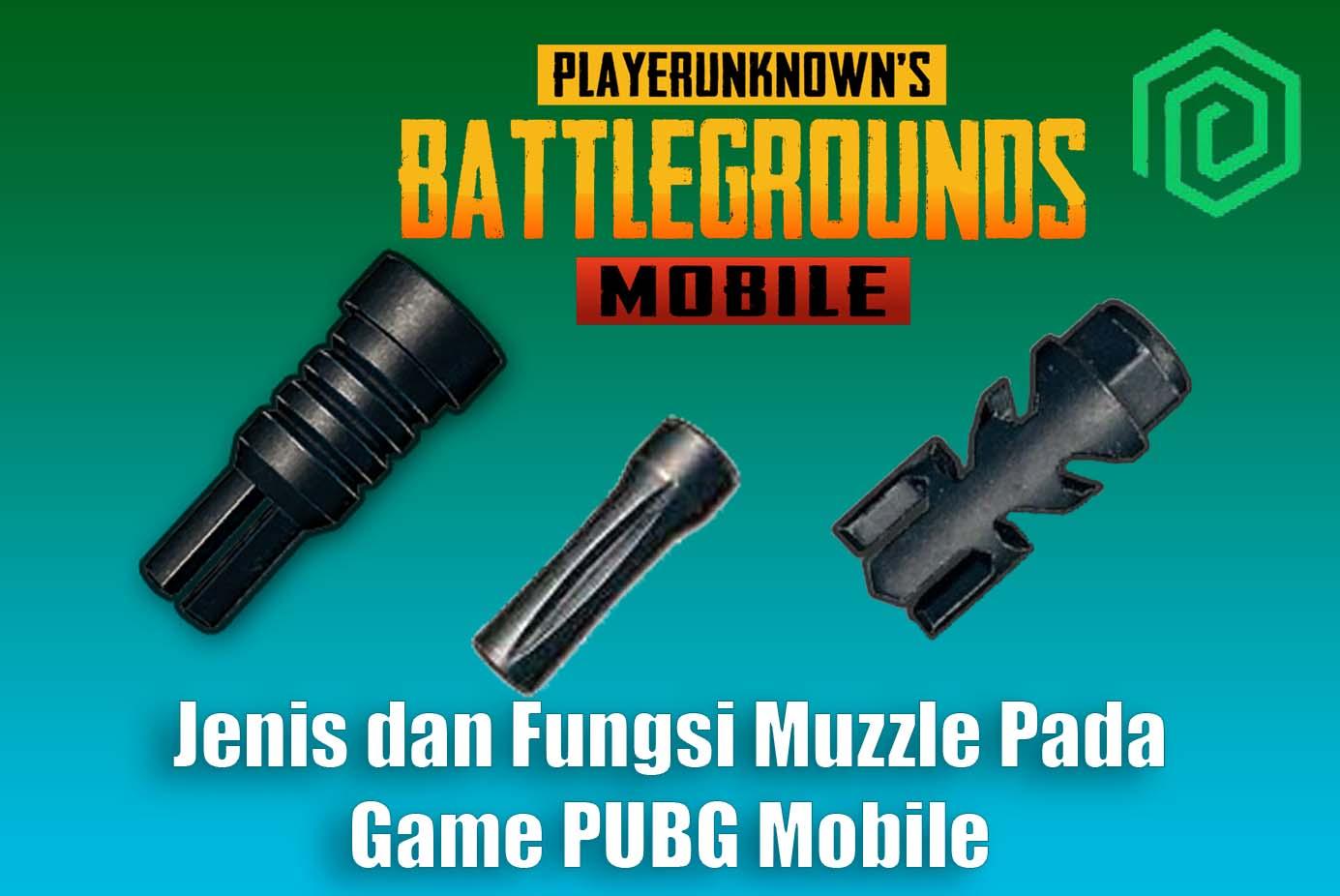 Jenis dan Fungsi Muzzle Pada Game PUBG Mobile