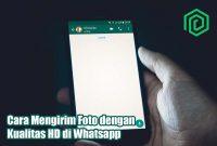 Cara Mengirim Foto dengan Kualitas HD di Whatsapp