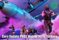 Cara Update PUBG Mobile Versi Terbaru